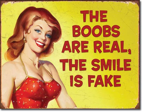 US Tin Sign - Ephemera - THE BOOBS ARE REAL