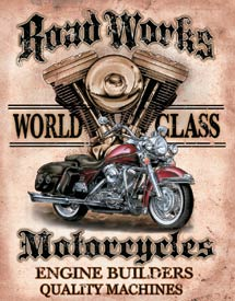 US Tin Sign - ROAD WORKS MOTORCYCLES