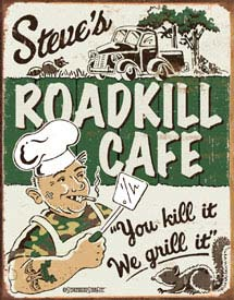 US Tin Sign - Steve Roadkill Cafe
