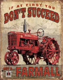 USTin Sign - FARMALL IF AT FIRST YOU DONT SUCCEED