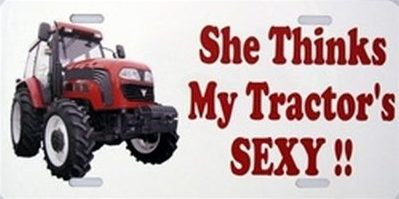 She thinks my tractors sexy